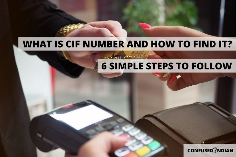What Is CIF Number? 6 Ways To Find Your CIF Number - Chennai