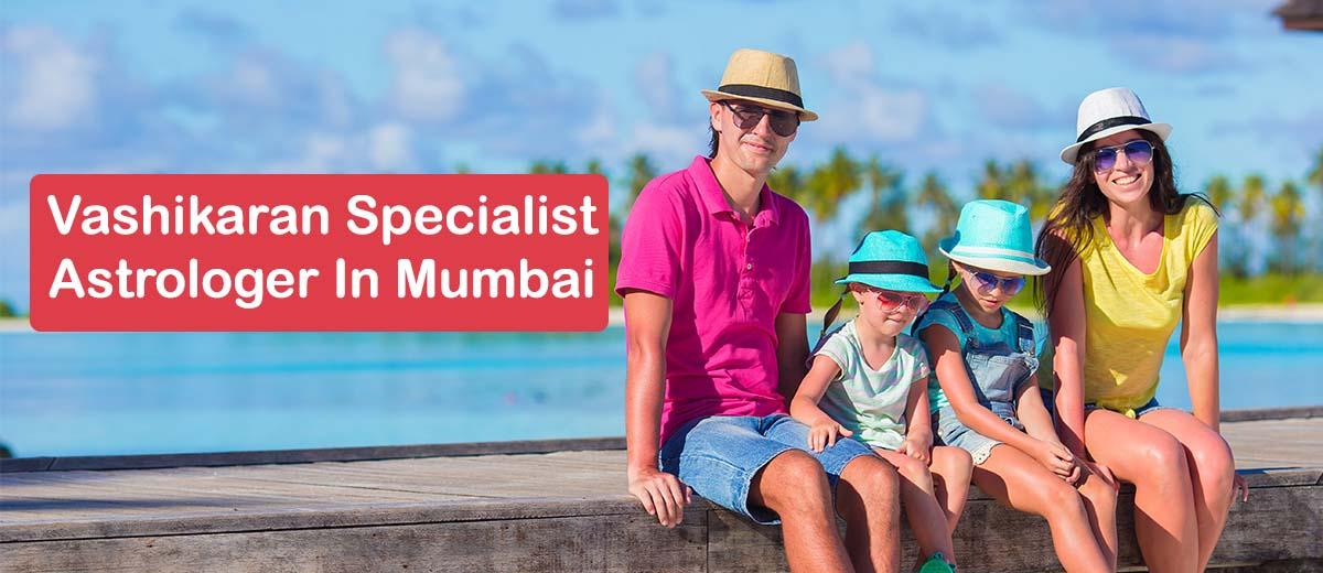 Vashikaran Specialist Astrologer in Mumbai   Vashikaran Astrologer - Bangalore